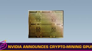 NVIDIA Announces Dedicated Cryptocurrency Mining GPUs