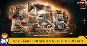 MSI Releases BIOS Updates For Its AMD 500 Series Motherboards