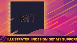 Adobe Announces Native Apple M1 Support for Illustrator, InDesign