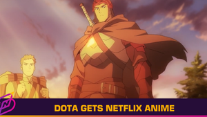 A Dota 2 Anime is Coming to Netflix in March