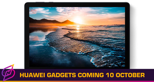 Huawei FreeBuds Pro, Watch GT2 Pro, MatePad T 10s Arriving 10 October