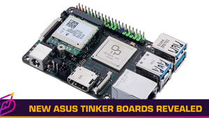 "ASUS' Tinker Board 2 and 2S Revealed, To Be ""Ready"" in 2021"