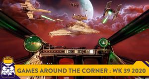 [Games Around the Corner] Week 39, 2020 – Lock S-Foils In Attack Position