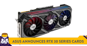 ASUS Announces New RTX 30 Series Cards With Improved Cooling