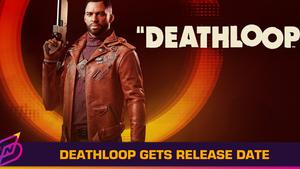 Time-loop FPS Deathloop Gets Release Date