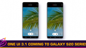 Samsung is Bringing Select One UI 3.1 Features to Galaxy S20 Series and More