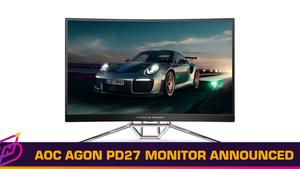 AOC and Porsche Design Announce AOC AGON PD27 Gaming Monitor