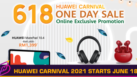 HUAWEI Carnival 2021 to Begin June 18, Has One-Day Promo