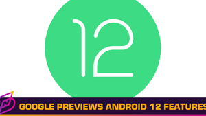 Google Previews Android 12 Features in New Post