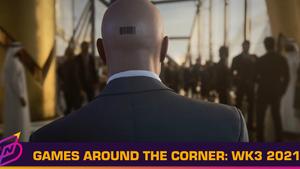 [Games Around the Corner] Week 3, 2021 – Be A Hitman Again