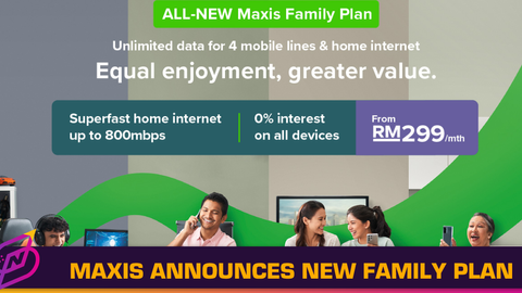 Maxis Announces New Maxis Family Plan from RM299 a Month