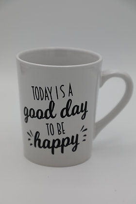 Today is good day to be happy mug