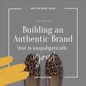 7 Steps to Building an Authentic Brand That is Unapologetically You!