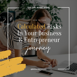 How to take Calculated Risks in your business and entrepreneur journey.