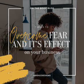 7 Ways to overcome fear and it's effect on your business.