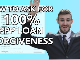 How To Achieve 100% Forgiveness on the PPP Loan!