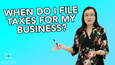 What Tax Form & When Do I File Taxes For My Business?
