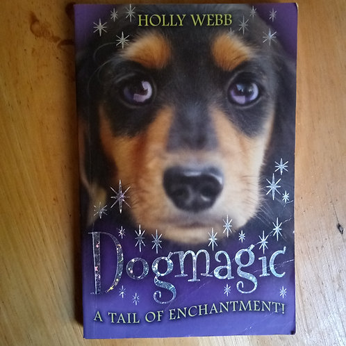 Dog Magic: A tail of Enchntment