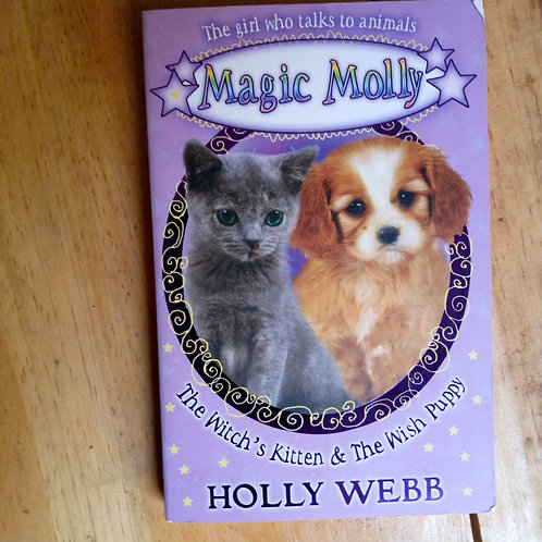 Magic Molly: The Witche's Kitten and the Wish Puppy