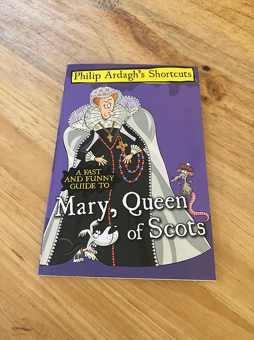 A fast and Funny Guide to Mary, Queen of Scots