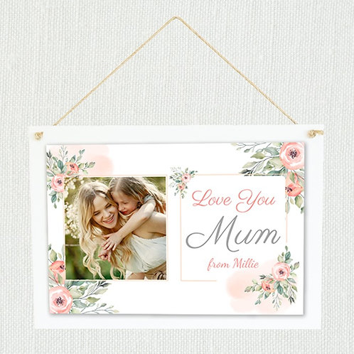 Mum Hanging Plaque with White Wood - Photo and Text