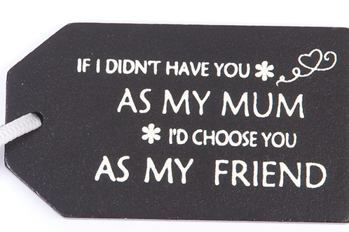Mum my friend wooden gift tag
