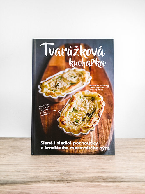 Tvarůžková kuchařka: Sladké i slané pochoutky z tradičního moravského sýra