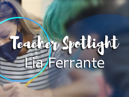 Lia Ferrante: Teacher Spotlight