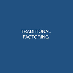 TRADITIONAL FACTORING
