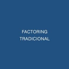FACTORING TRADICIONAL