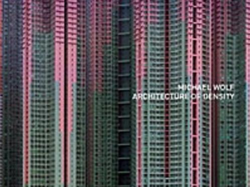 MICHAEL WOLF 迈克尔·沃尔夫 | ARCHITECTURE OF DENSITY《建筑密度》