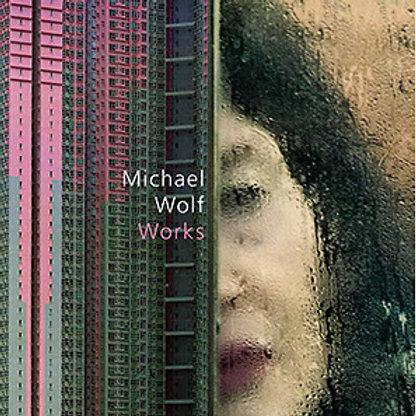 MICHAEL WOLF 迈克尔·沃尔夫 | MICHAEL WOLF: WORKS《迈克尔·沃尔夫:作品集》