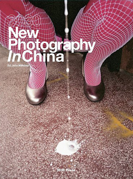 3030: NEW PHOTOGRAPHY IN CHINA 《3030: 新摄影在中国》