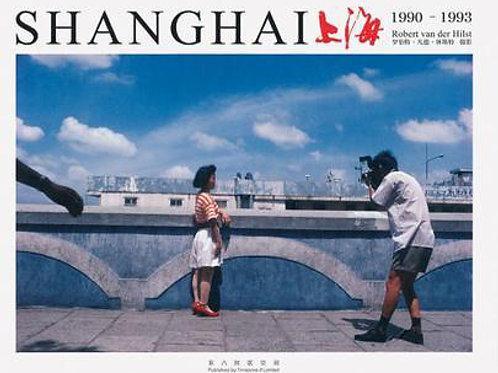 ROBERT VAN DE HILST 罗伯特·凡德·休斯特   SHANGHAI 1990-1993 《上海 1990-1993》