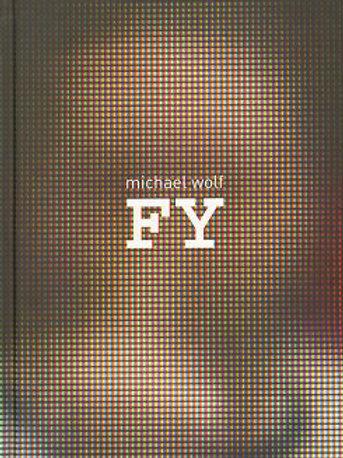 MICHAEL WOLF 迈克尔·沃尔夫 | FY 谷歌街景系列