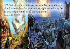 a pillar of a cloud by day; a pillar of fire by night