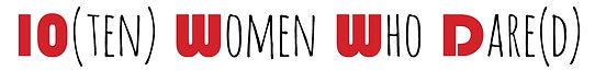 10 Women Who Dare(d).jpgTen Women Who Dare(d) Series