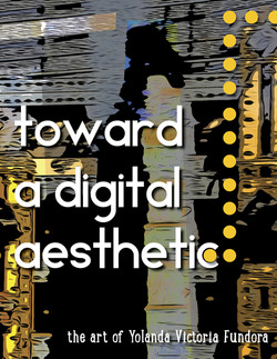 Toward a Digital Aesthetic