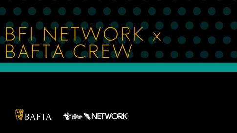 BFI NETWORK\\BAFTA Crew
