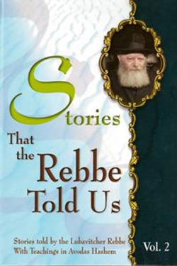 Stories that the Rebbe Told Us