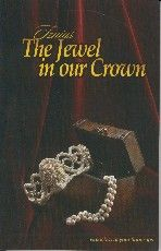 The Jewel In Our Crown