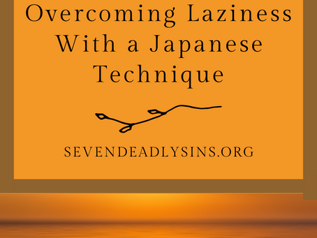 Overcoming Laziness With a Japanese Technique