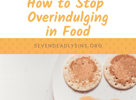 How to Stop Overindulging in Food