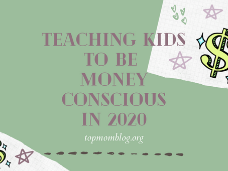 Teaching Kids to be Money Conscious in 2020