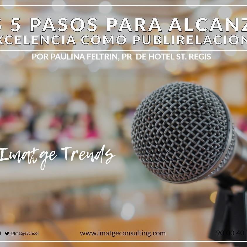 LOS 5 PASOS PARA ALCANZAR LA EXCELENCIA COMO PUBLIRELACIONISTA