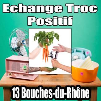 Echange Troc Positif 13 Bouches-du-Rhôn