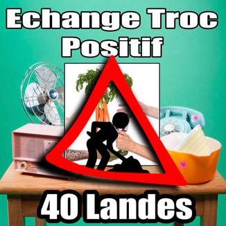 Echange Troc Positif 40 Landes en cours.