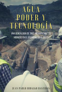 Agua-poder-tecnología-Hidalgo-Bastidas-J.P.png