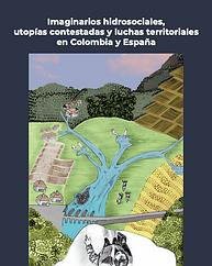 Imaginarios-hidrosociales-utopías-contestadas-luchas-territoriales-Colombia-España-Duarte-