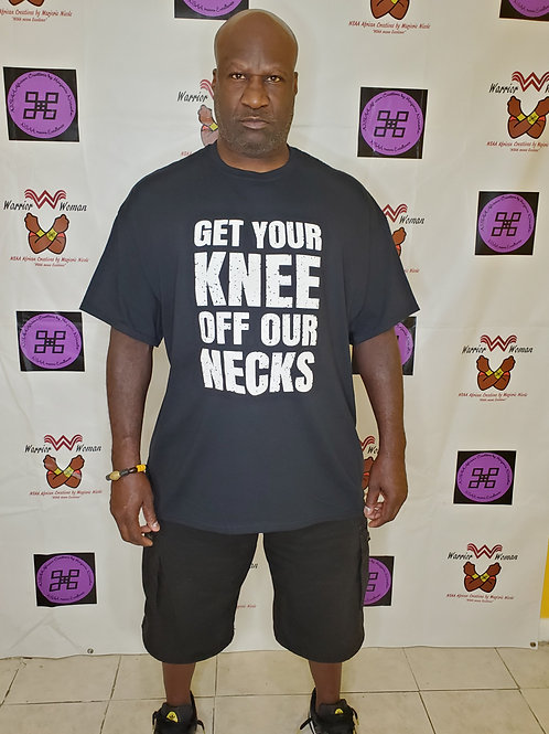 GET YOUR KNEE OFF OUR NECKS Tshirt